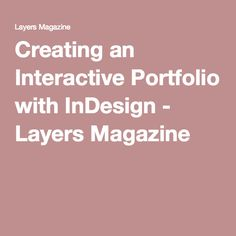 Creating an Interactive Portfolio with InDesign - Layers Magazine