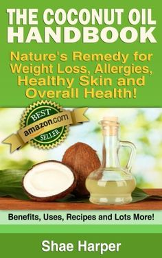 The ORIGINAL Coconut Oil Handbook: Nature's Remedy for Weight Loss, Allergies & Overall Health -Benefits, Uses, Recipes + More! (Coc. Oil is allowed on Paleo Diet, Raw Food Diet, Gluten Free Diet) by Shae Harper, http://www.amazon.com/dp/B00BOOD1H0/ref=cm_sw_r_pi_dp_xBFUrb131V40Y