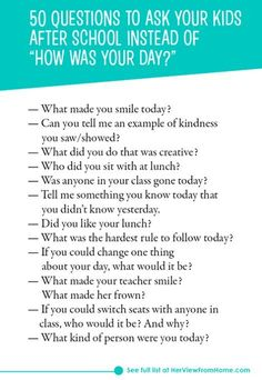 """50 questions to ask your kids after school instead of """"how was your day"""". Great parenting advice here to help your kids share more with you! #parentingadvicegirls"""