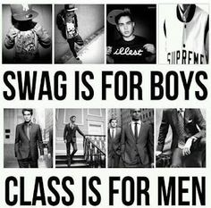 Class over swag.