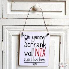shabbyflair - Dekoschild: Ein ganzer Schrank voll NIX zum Anziehen!