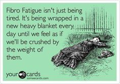 yes, or it's like being trapped under a very heavy mattress... wait, I think I'm suffocating