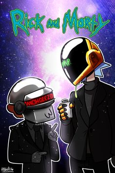 Rick and Morty the true Daft Punk