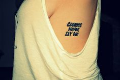 Goonies Never Say Die love it but I would not get the same placement