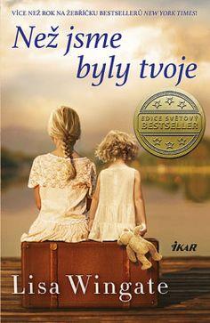 Než jsme byly tvoje - Lisa Wingate pevná) na Zboží. Good Books, Books To Read, Kindle, Losing Friends, Thing 1, Historical Fiction, Kids House, Reading Lists, Cornwall