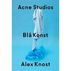 Introducing Fall/Winter In collaboration with surfer, musician and artist Alex Knost Winter 2017, Fall Winter, Brand Identity, Branding, Acne Studios, Collaboration, Graphic Design, Pure Products, Artist