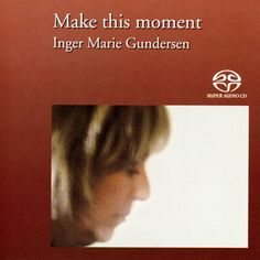 Inger Marie Gundersen Make This Moment SACD Always On My Mind, Record Company, Red Books, Jazz Music, Kinds Of Music, Debut Album, Music Lovers, News Songs, Jazz
