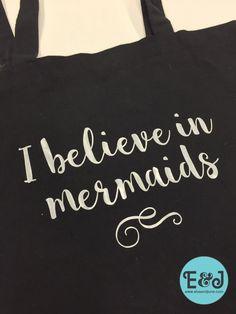 22a1eb190bc I believe in mermaids tote bag, typography, market bag, by ElvaandJune on  Etsy