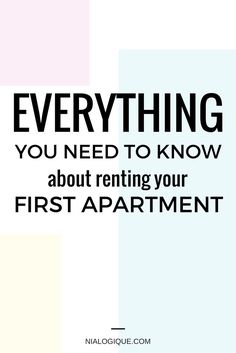 Everything You Need To Know About Renting Your First Apartment   This article expands on payments, utilities, properly reading the lease, extra fees, the rental process, your neighbours, a minimalist apartment checklist, address changes to make, an apartment rental dictionary, and so much more! Literally, EVERYTHING you need to know about making a smooth transition into your new home. Great info for teenagers moving away for college, newcomers, and every one in between.