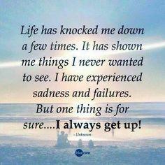 I always get up!