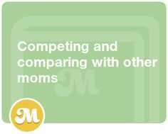 Competing and comparing with other moms