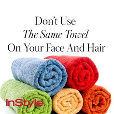 20 Timeless Skin-Care Tips - Don't Use the Same Towel on Your Face and Hair from #InStyle
