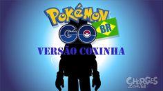 Brincadera ! :-O Pokémon Go versão coxinha | Paródia