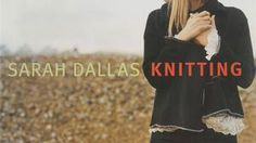 Cover: Sarah Dallas Knitting by Sarah Dallas (Rowan Yarns Ltd, 2005)