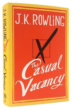 The Casual Vacancy. J.K. Rowling.