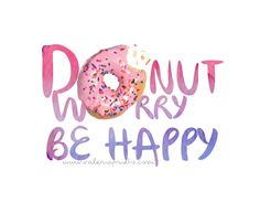 donut worry be happy - Buscar con Google