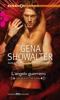 ★ Chiara is a Book Cover Whore ★: ✎ Recensione: L'angelo guerriero di Gena Showalter...