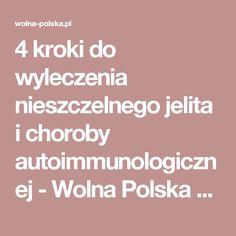 4 kroki do wyleczenia nieszczelnego jelita i choroby autoimmunologicznej - Wolna Polska - Wiadomości Cholesterol, Arthritis, Fitness Inspiration, Healthy Life, Health Fitness, Tips, Fun, Healthy Living, Fitness