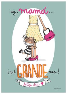¡Que grande eres! Happy Mother S Day, Happy B Day, Mother And Child, Happy Mothers, Mr Wonderful, Mom Day, E Cards, Birthday Quotes, Happy Birthday