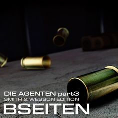 Die Agenten part3 (Smith & Wesson Edition) by Bseiten on SoundCloud