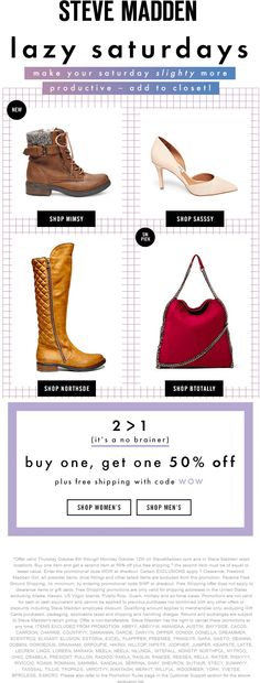 Steve Madden coupon & Steve Madden promo code from The Coupons App. Second  item off at Steve Madden, or online with free ship via promo code WOW  December