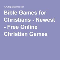 Bible Games for Christians - Newest - Free Online Christian Games
