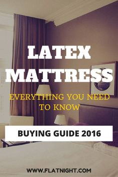 Latex Mattresses Buying Guide