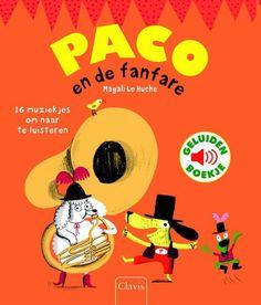 Paco en de fanfare - Magali Le Huche #muziek #geluiden #prentenboeken #instrumenten - plaatsnr. K LEHU/001