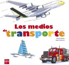 Un libro extraordinario con animaciones, solapas y lengüetas para descubrir y comprender los medios de transporte y los grandes inventos que han marcado nuestra historia. Wonder Red, Acting, Education, Ideas, Products, Children's Library, School, World, Board Book