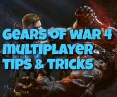 Gears of War 4 multiplayer guide