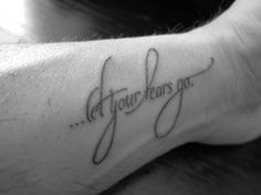 "Tattoo, ""Let your fears go"""