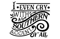 I even cry with a southern accent, y'all SVG Cut file by Creative Fabrica Crafts - Creative Fabrica