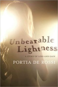 Fishpond Australia, Unbearable Lightness: A Story of Loss and Gain by Portia De Rossi. Buy Books online: Unbearable Lightness: A Story of Loss and Gain, ISBN Portia De Rossi Portia De Rossi, Ed Sh, Books To Read, My Books, Music Books, Date, T 4, New People, Great Books