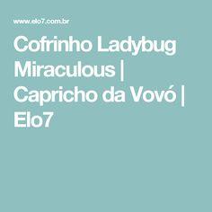 Cofrinho Ladybug Miraculous | Capricho da Vovó | Elo7