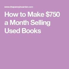 How to Make $750 a Month Selling Used Books