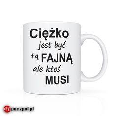 Ciężko jest być tą fajną ale ktoś musi  #kubekdokawy #kubeknakawe #kubki #kubekznapisem #kawa #fajna #kubek #fajna #dlaniej Mugs, Tableware, Dinnerware, Tumblers, Tablewares, Mug, Dishes, Place Settings, Cups