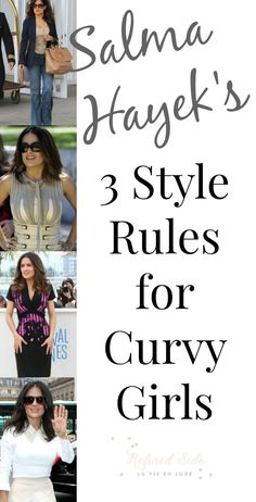 Salma Hayek's 3 Style Rules for Curvy Girls #CurvyGirls #HourGlass #fashion