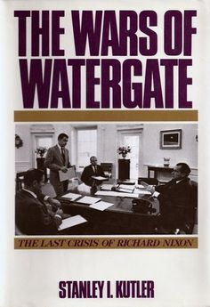 The Wars of Watergate- The Last Crisis of Richard Nixon by Stanley I. Kutler http://www.bookscrolling.com/the-best-books-to-learn-about-president-richard-nixon/