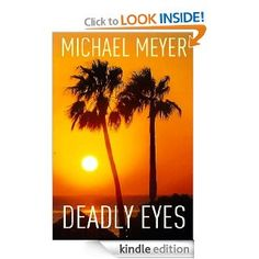 Take a look at DEADLY EYES, a haunting Caribbean mystery.