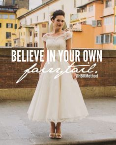 Believe in your own fairytail. If you believe it, then it will be. #quotes #hbrmethod