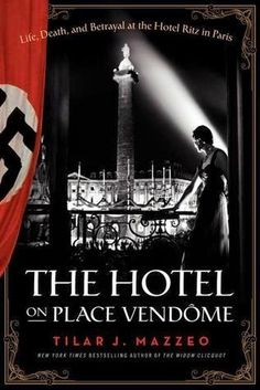 The Ritz Hotel in Paris during World War II -  Review: The Hotel on Place Vendome at my blog, Best of WW2. http://bestofww2.blogspot.com/2014/06/review-hotel-on-place-vendome.html