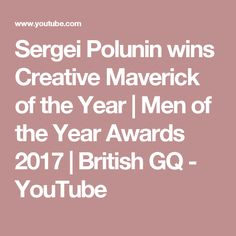 Sergei Polunin wins Creative Maverick of the Year | Men of the Year Awards 2017 | British GQ - YouTube