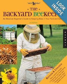 The Backyard Beekeeper - Revised and Updated: An Absolute Beginner's Guide to Keeping Bees in Your Yard and Garden: Kim Flottum: 9781592536078: Amazon.com: Books