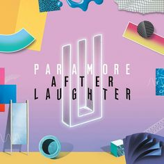 """New Paramore album  """"After Laughter""""  out on the  12th May 2017."""