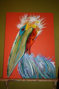 Punchy Pelican- my amazing sister just painted one almost exactly like this for me!!