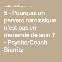 5 - Pourquoi un pervers narcissique n'est pas en demande de soin ? - Psycho/Coach Biarritz