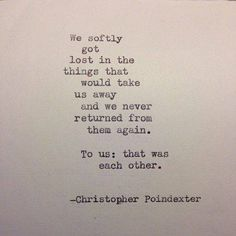 Quote by Christopher Poindexter The Words, Pretty Words, Beautiful Words, Quotes To Live By, Me Quotes, Daily Quotes, R M Drake, Just In Case, Just For You