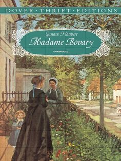 Madame Bovary by Gustave Flaubert  Bored and unhappy in a lifeless marriage, Emma Bovary yearns to escape from the dull circumstances of provincial life. Flaubert's powerful, deeply moving examination of the moral degeneration of a middle-class Frenchwoman is universally regarded as one of the landmarks of 19th-century fiction. #doverthrift #classiclit #flaubert #doverthrift #classiclit #flaubert