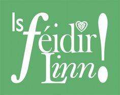 Is féidir linn - We can Gaelic Words, Irish Language, European Languages, Irish Girls, Irish Celtic, Family Jewels, Grandparents, Classroom Decor, St Patricks Day