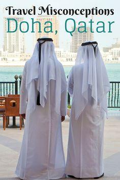 Travel Misconceptions - Doha, Qatar.
